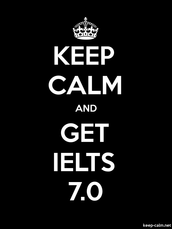 KEEP CALM AND GET IELTS 7.0 - white/black - Default (600x800)