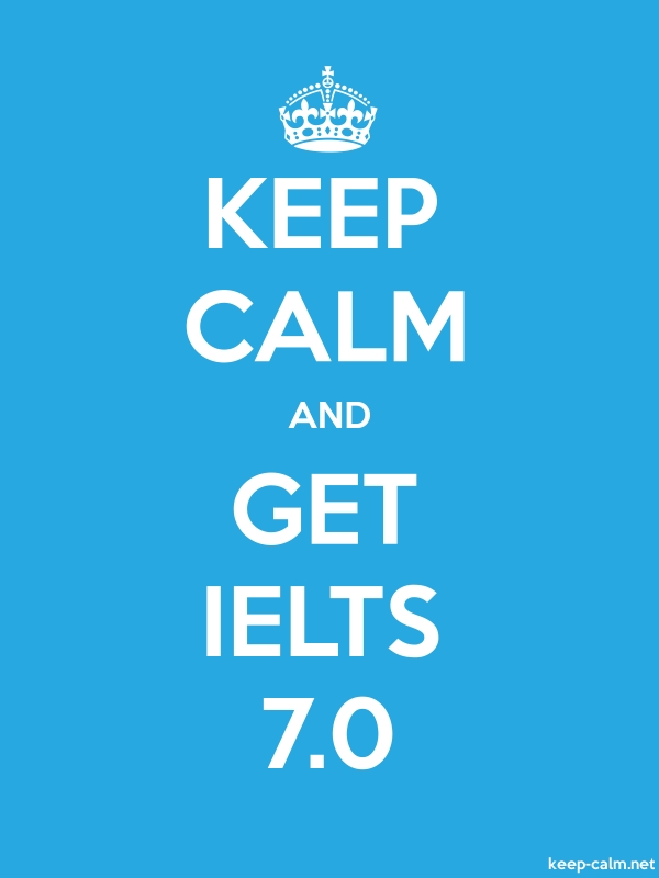 KEEP CALM AND GET IELTS 7.0 - white/blue - Default (600x800)