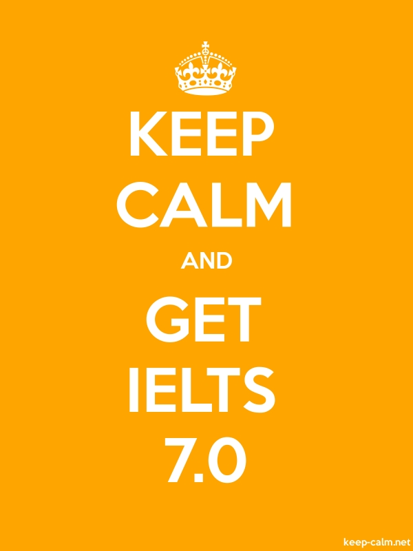 KEEP CALM AND GET IELTS 7.0 - white/orange - Default (600x800)