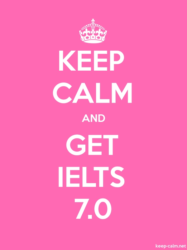 KEEP CALM AND GET IELTS 7.0 - white/pink - Default (600x800)