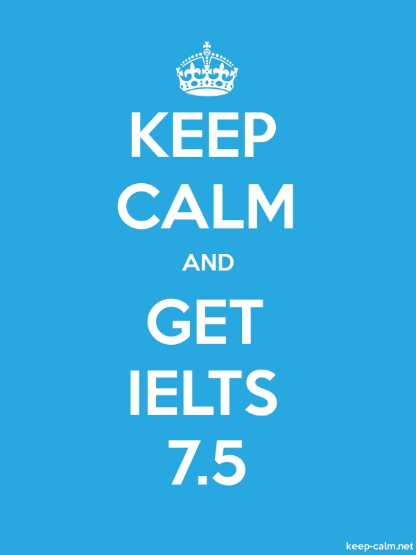 KEEP CALM AND GET IELTS 7.5 - white/blue - Default (600x800)