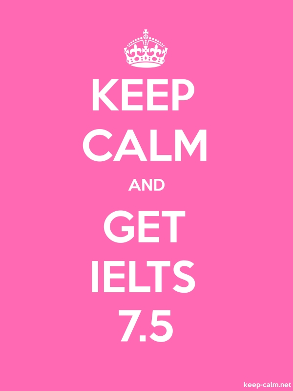 KEEP CALM AND GET IELTS 7.5 - white/pink - Default (600x800)