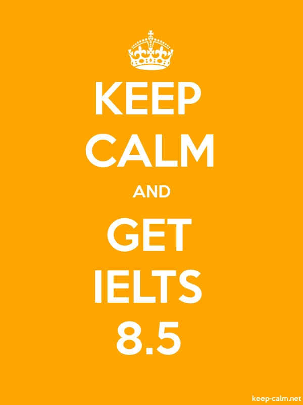 KEEP CALM AND GET IELTS 8.5 - white/orange - Default (600x800)