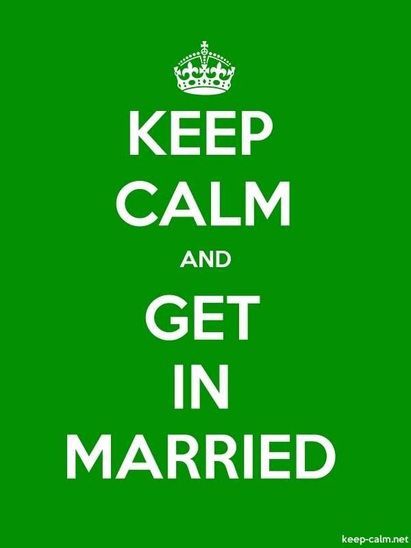 KEEP CALM AND GET IN MARRIED - white/green - Default (600x800)