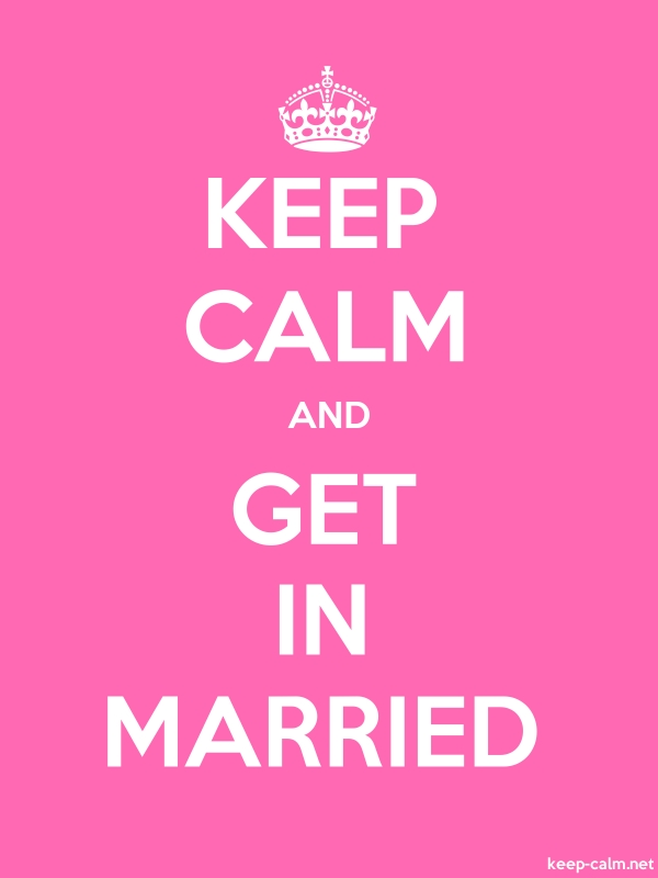 KEEP CALM AND GET IN MARRIED - white/pink - Default (600x800)