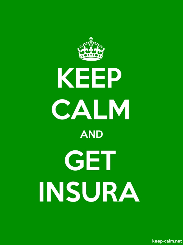 KEEP CALM AND GET INSURA - white/green - Default (600x800)