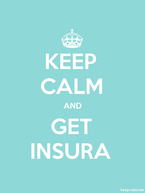 KEEP CALM AND GET INSURA - white/lightblue - Default (600x800)