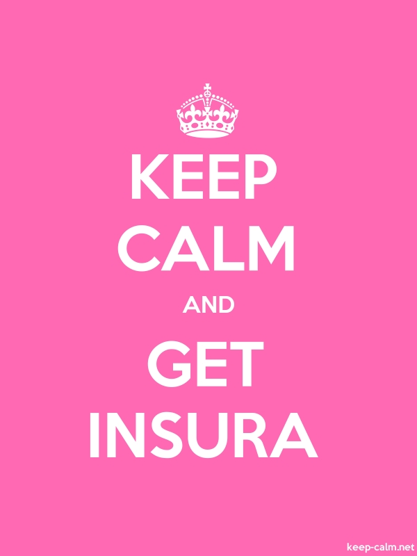 KEEP CALM AND GET INSURA - white/pink - Default (600x800)