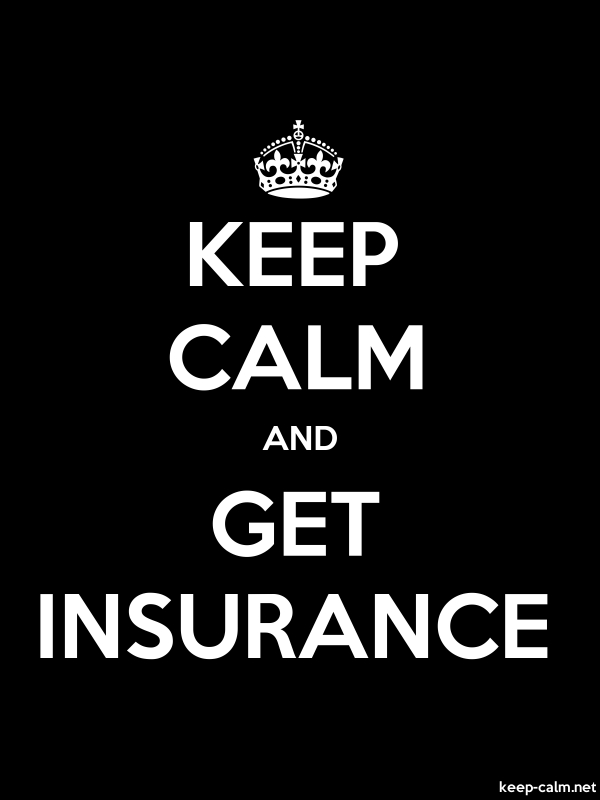 KEEP CALM AND GET INSURANCE - white/black - Default (600x800)