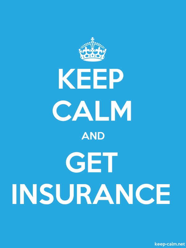 KEEP CALM AND GET INSURANCE - white/blue - Default (600x800)