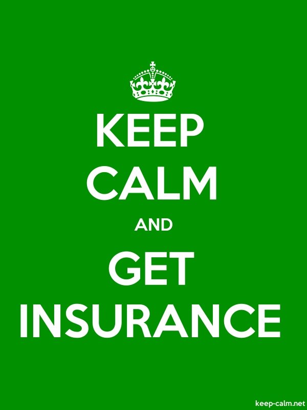 KEEP CALM AND GET INSURANCE - white/green - Default (600x800)