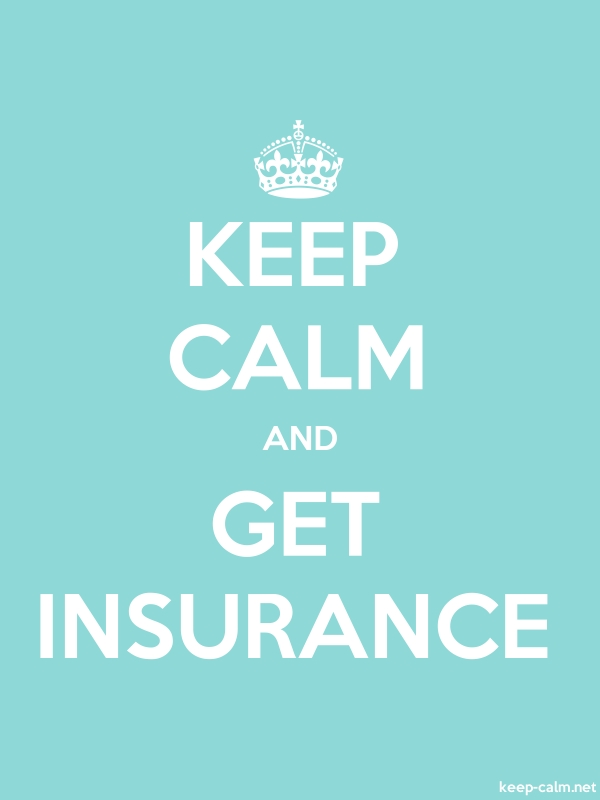 KEEP CALM AND GET INSURANCE - white/lightblue - Default (600x800)