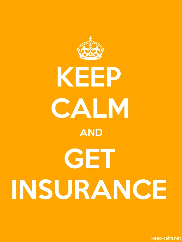 KEEP CALM AND GET INSURANCE - white/orange - Default (600x800)