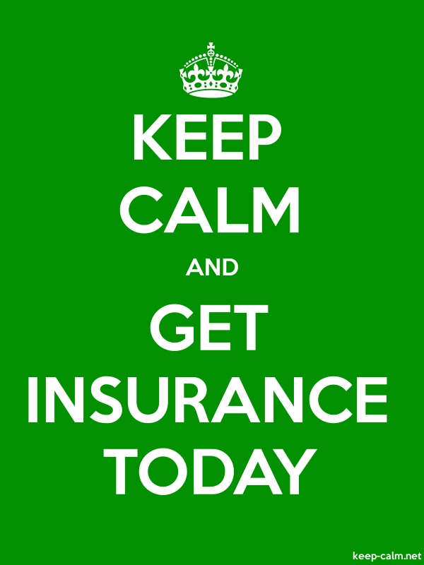 KEEP CALM AND GET INSURANCE TODAY - white/green - Default (600x800)