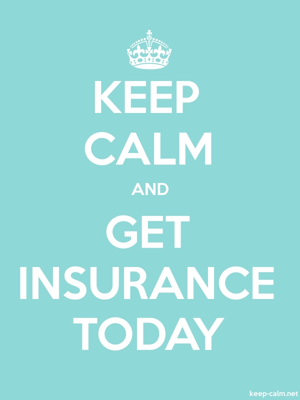 KEEP CALM AND GET INSURANCE TODAY - white/lightblue - Default (600x800)