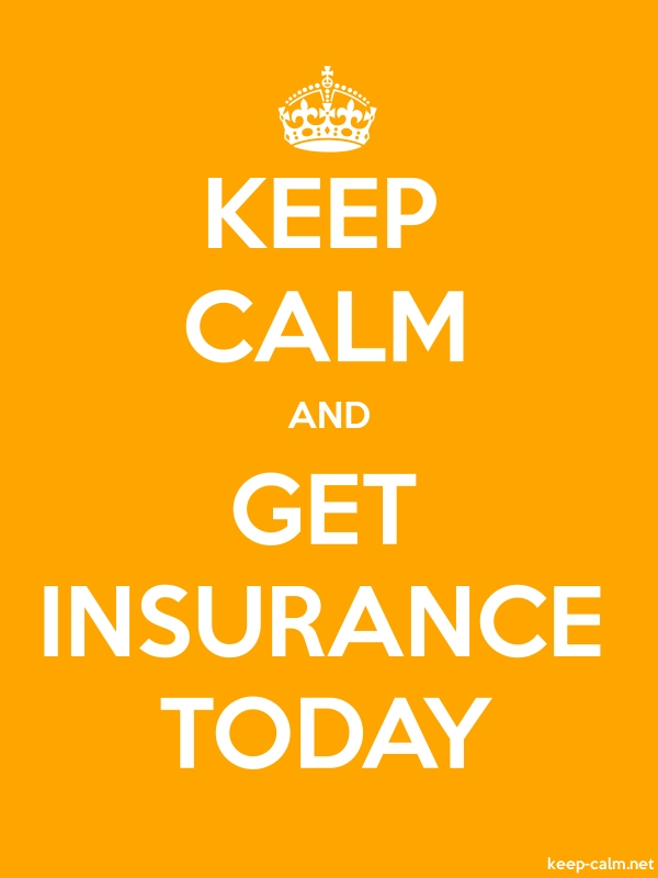 KEEP CALM AND GET INSURANCE TODAY - white/orange - Default (600x800)