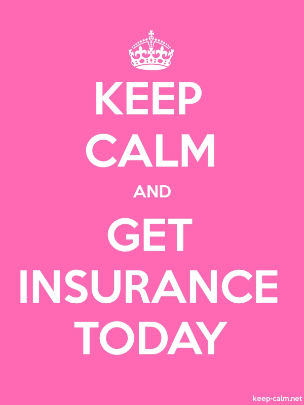 KEEP CALM AND GET INSURANCE TODAY - white/pink - Default (600x800)