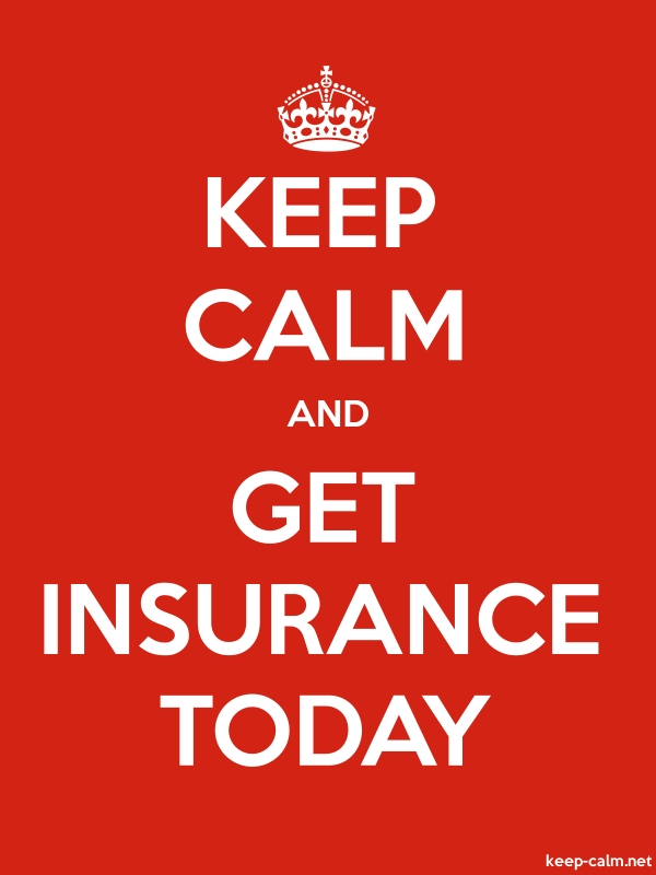 KEEP CALM AND GET INSURANCE TODAY - white/red - Default (600x800)