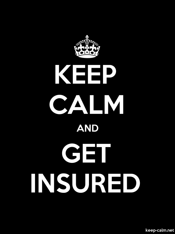 KEEP CALM AND GET INSURED - white/black - Default (600x800)