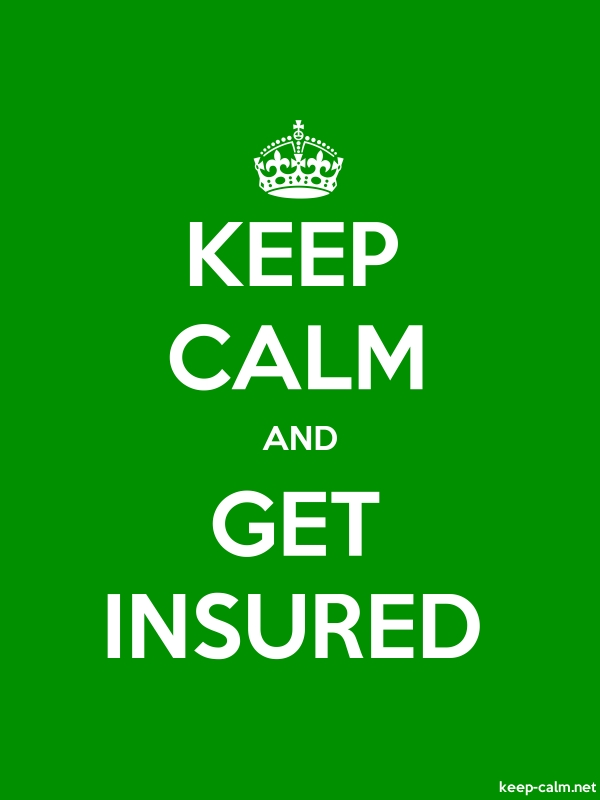 KEEP CALM AND GET INSURED - white/green - Default (600x800)
