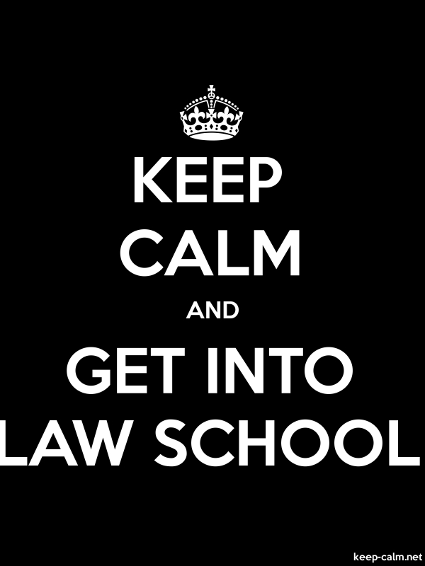 KEEP CALM AND GET INTO LAW SCHOOL - white/black - Default (600x800)