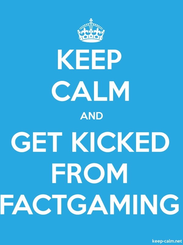 KEEP CALM AND GET KICKED FROM FACTGAMING - white/blue - Default (600x800)