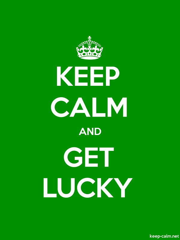 KEEP CALM AND GET LUCKY - white/green - Default (600x800)
