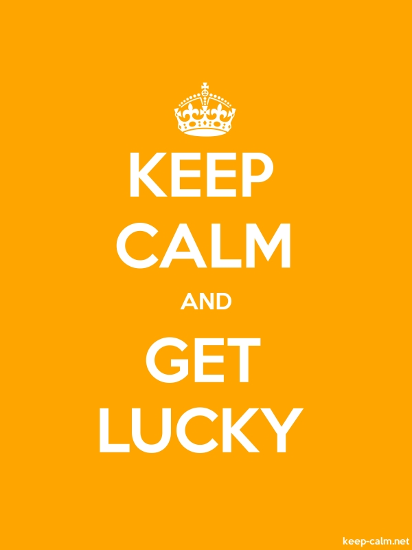 KEEP CALM AND GET LUCKY - white/orange - Default (600x800)
