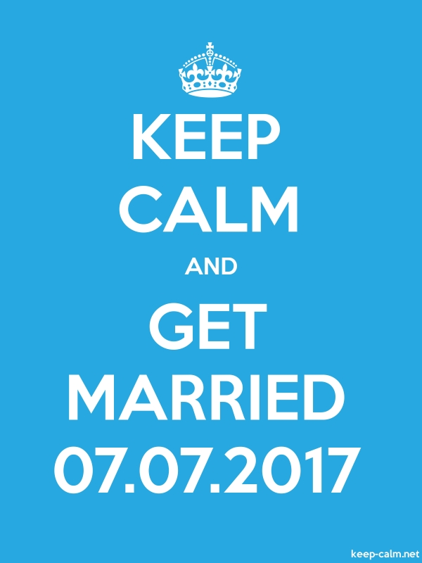 KEEP CALM AND GET MARRIED 07.07.2017 - white/blue - Default (600x800)