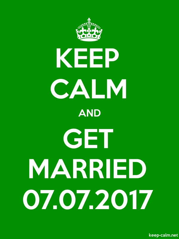 KEEP CALM AND GET MARRIED 07.07.2017 - white/green - Default (600x800)