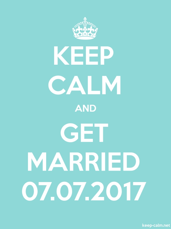 KEEP CALM AND GET MARRIED 07.07.2017 - white/lightblue - Default (600x800)