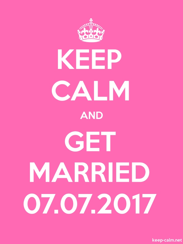 KEEP CALM AND GET MARRIED 07.07.2017 - white/pink - Default (600x800)