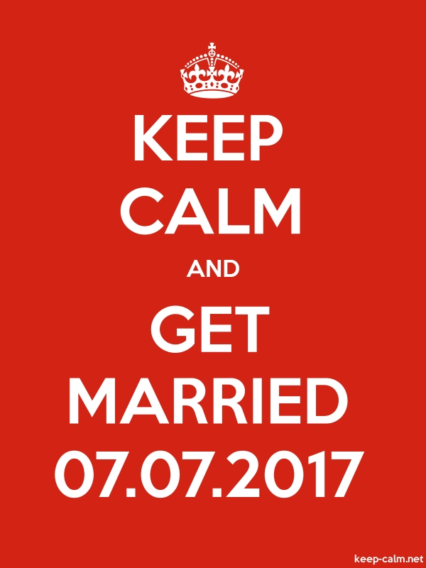 KEEP CALM AND GET MARRIED 07.07.2017 - white/red - Default (600x800)