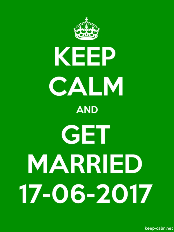 KEEP CALM AND GET MARRIED 17-06-2017 - white/green - Default (600x800)