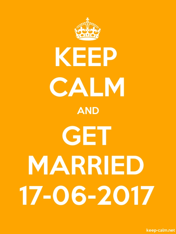 KEEP CALM AND GET MARRIED 17-06-2017 - white/orange - Default (600x800)