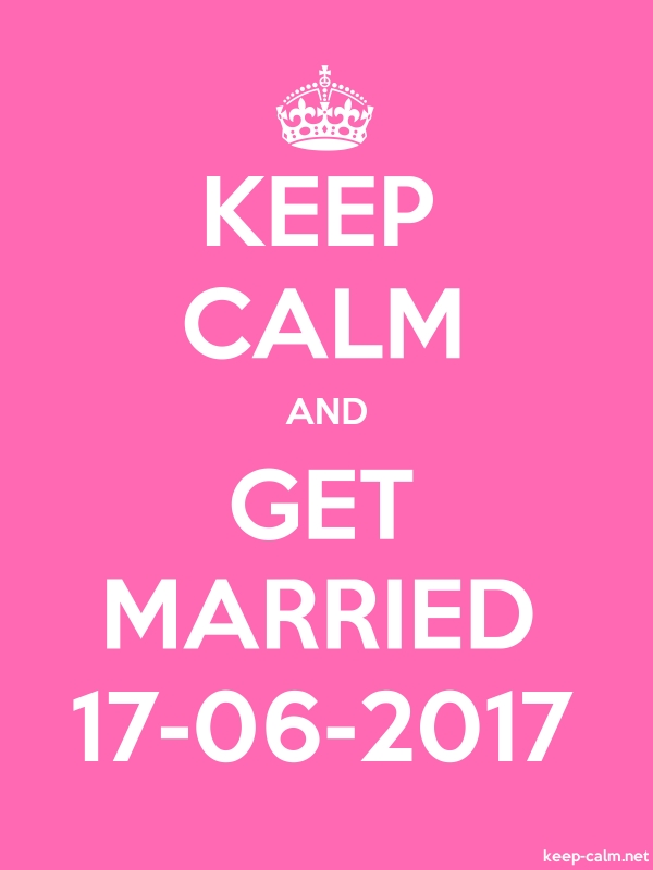 KEEP CALM AND GET MARRIED 17-06-2017 - white/pink - Default (600x800)