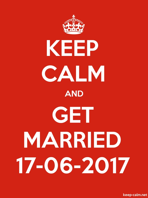 KEEP CALM AND GET MARRIED 17-06-2017 - white/red - Default (600x800)