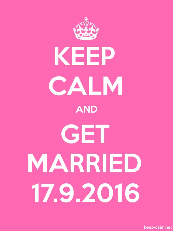 KEEP CALM AND GET MARRIED 17.9.2016 - white/pink - Default (600x800)