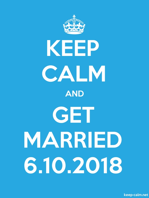 KEEP CALM AND GET MARRIED 6.10.2018 - white/blue - Default (600x800)