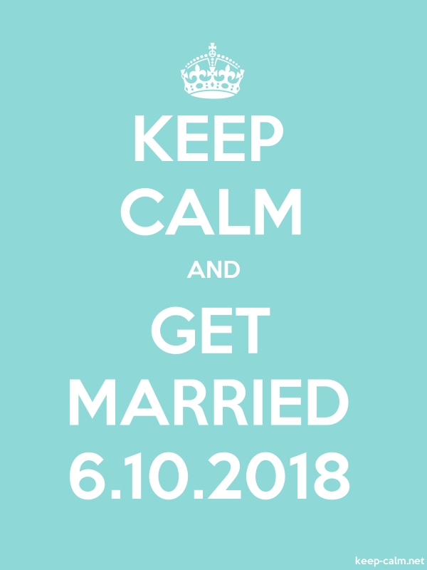 KEEP CALM AND GET MARRIED 6.10.2018 - white/lightblue - Default (600x800)