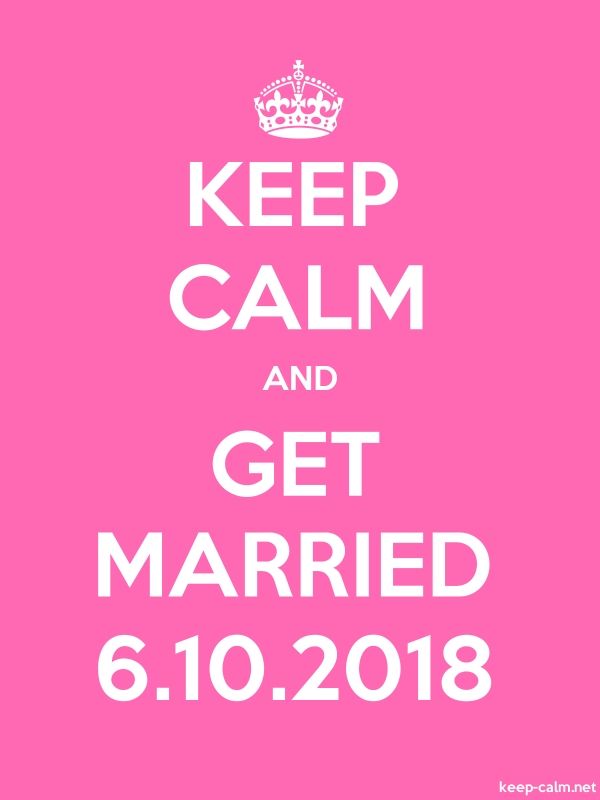 KEEP CALM AND GET MARRIED 6.10.2018 - white/pink - Default (600x800)