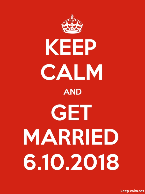 KEEP CALM AND GET MARRIED 6.10.2018 - white/red - Default (600x800)