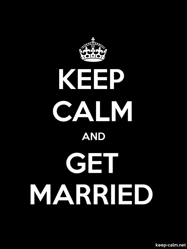 KEEP CALM AND GET MARRIED - white/black - Default (600x800)