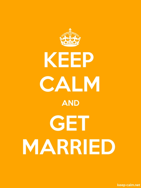 KEEP CALM AND GET MARRIED - white/orange - Default (600x800)