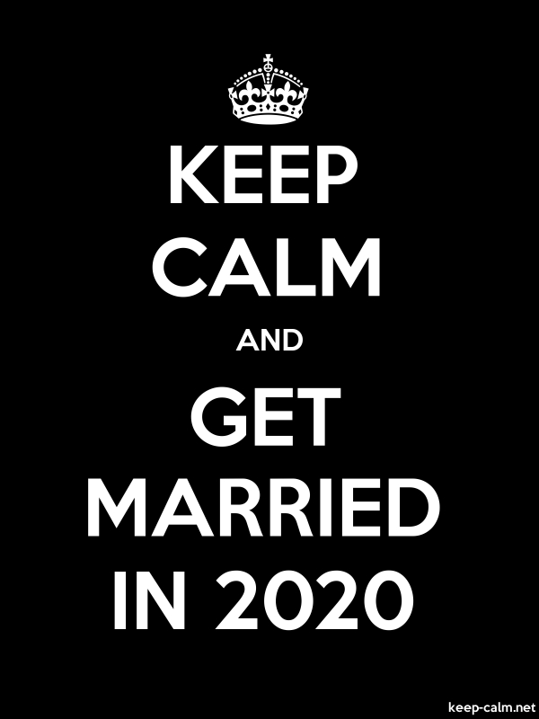 KEEP CALM AND GET MARRIED IN 2020 - white/black - Default (600x800)