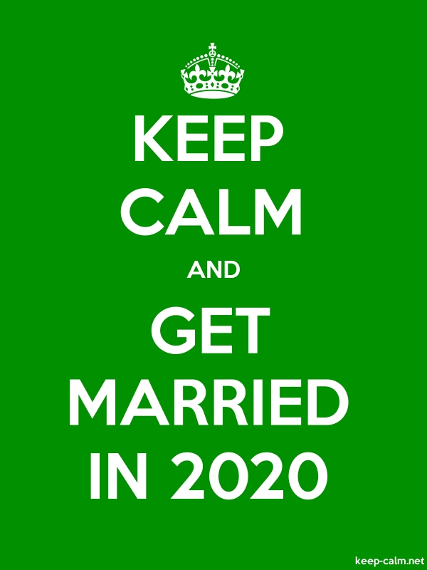 KEEP CALM AND GET MARRIED IN 2020 - white/green - Default (600x800)