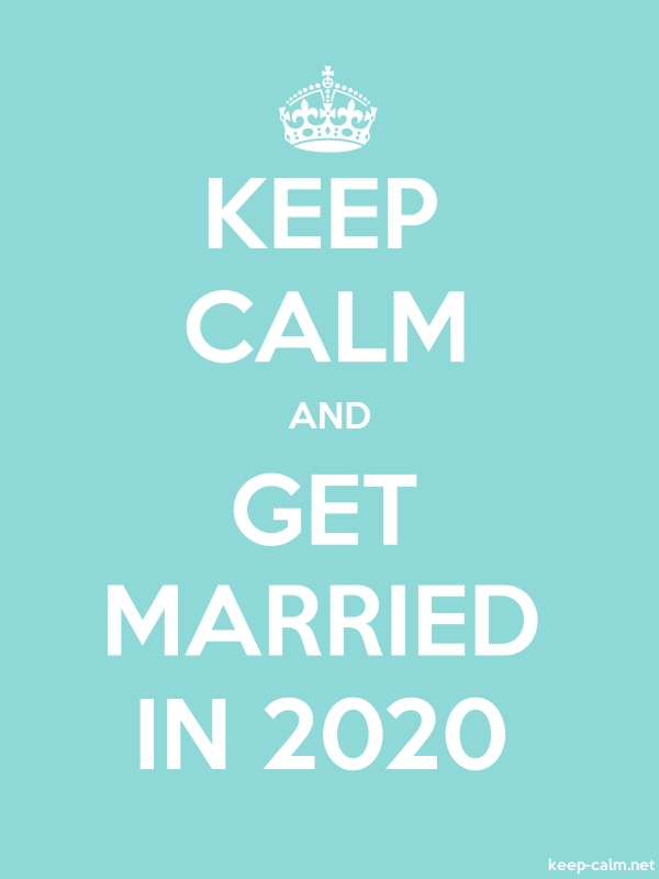 KEEP CALM AND GET MARRIED IN 2020 - white/lightblue - Default (600x800)