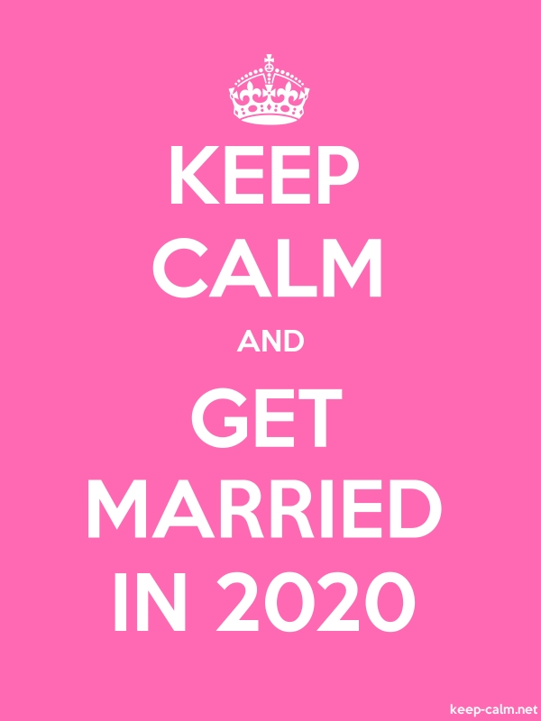 KEEP CALM AND GET MARRIED IN 2020 - white/pink - Default (600x800)