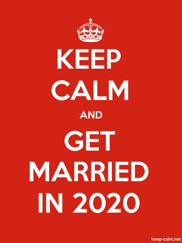 KEEP CALM AND GET MARRIED IN 2020 - white/red - Default (600x800)