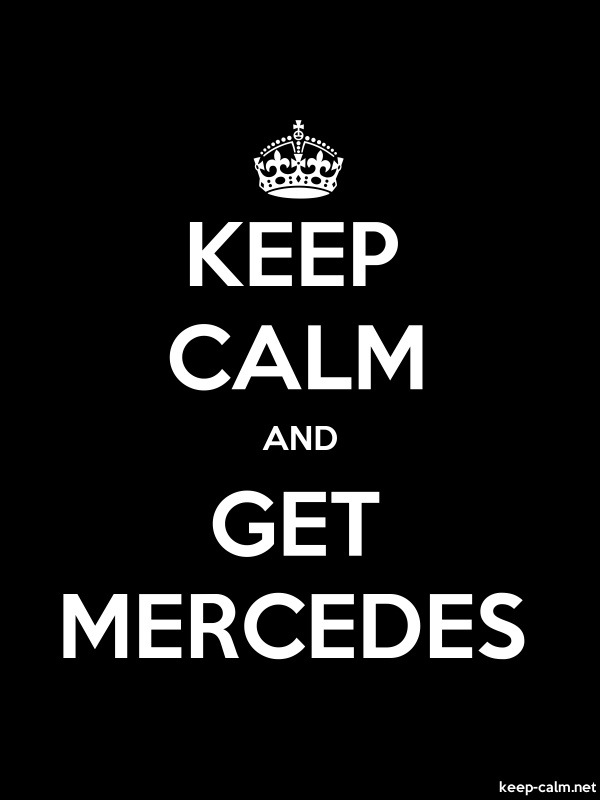 KEEP CALM AND GET MERCEDES - white/black - Default (600x800)